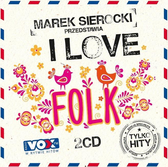 marek sierocki przedstawia i love folk b iext49514853 Marek Sierocki przedstawia: I Love Folk